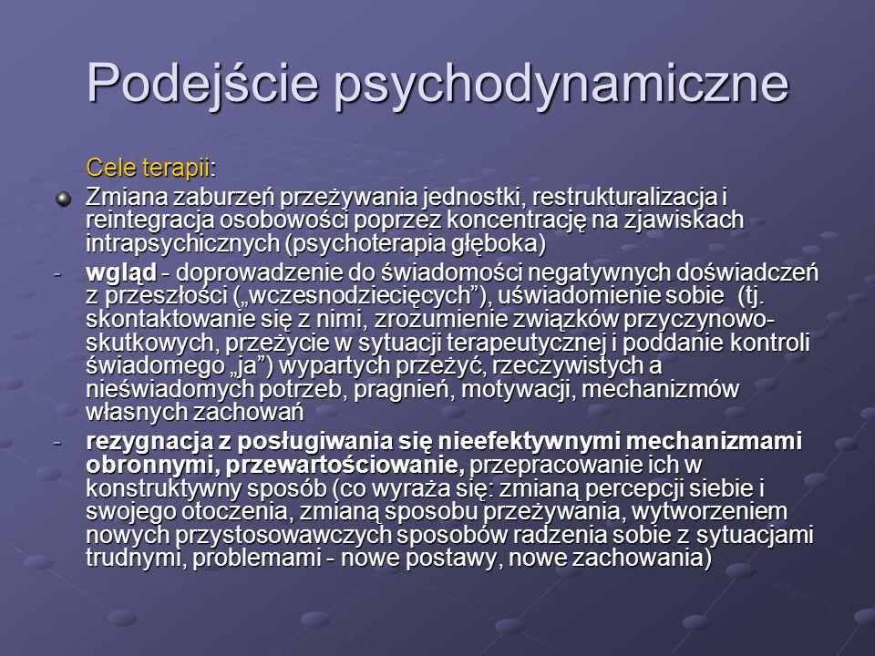 Podejście behawioralno- poznawcze Podejście poznawcze Cel terapii poznawczej poznanie i korekta dysfunkcjonalnych schematów myślowych (negatywnych myśli) i dysfunkcjonalnych założeń leżących u podłoża objawów (błędy oceny i wnioskowania) zmiana schematów myślowych (stereotypów) w zakresie: -myślenia o sobie i relacjach z innymi -przekonań -wyobrażeń -przypisywanego znaczenia -stylu atrybucji (z wymiaru: wewnętrzny, stały, globalny na: zewnętrzny, zmienny, specyficzny) uczenie sprawowania kontroli nad sytuacją i umiejętności radzenia sobie z problemami modyfikacja sposobu przeżywania i zachowań (terapia nie jest nastawiona na głęboką reorganizację osobowości)