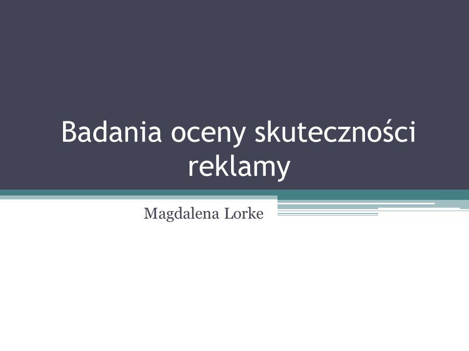 Badania oceny skuteczności reklamy Magdalena Lorke