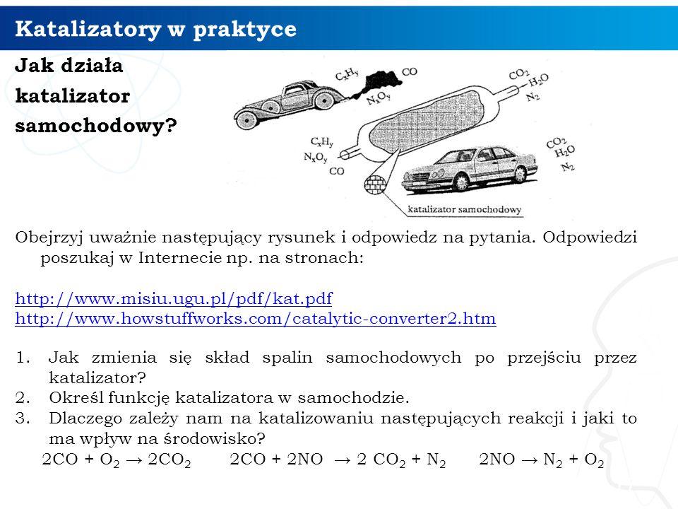 Katalizatory w praktyce 17 Jak działa katalizator samochodowy.