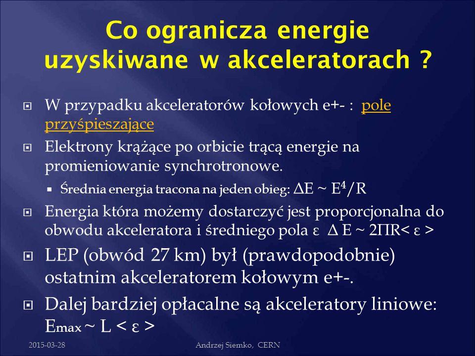 Co ogranicza energie uzyskiwane w akceleratorach ?  W przypadku kołowych akceleratorów protonów: pole magnetyczne  Pole magnetyczne musi rosnąc wraz