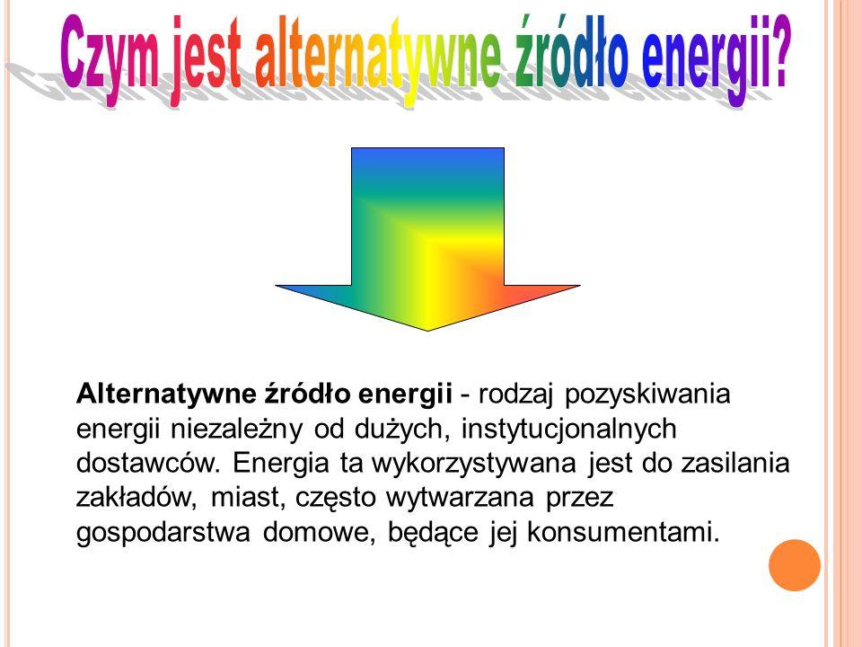 Alternatywne źródło energii - rodzaj pozyskiwania energii niezależny od dużych, instytucjonalnych dostawców. Energia ta wykorzystywana jest do zasilan