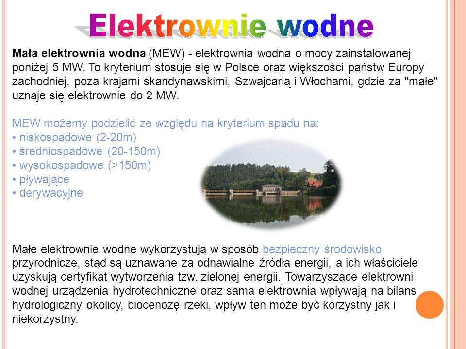Mała elektrownia wodna (MEW) - elektrownia wodna o mocy zainstalowanej poniżej 5 MW. To kryterium stosuje się w Polsce oraz większości państw Europy z