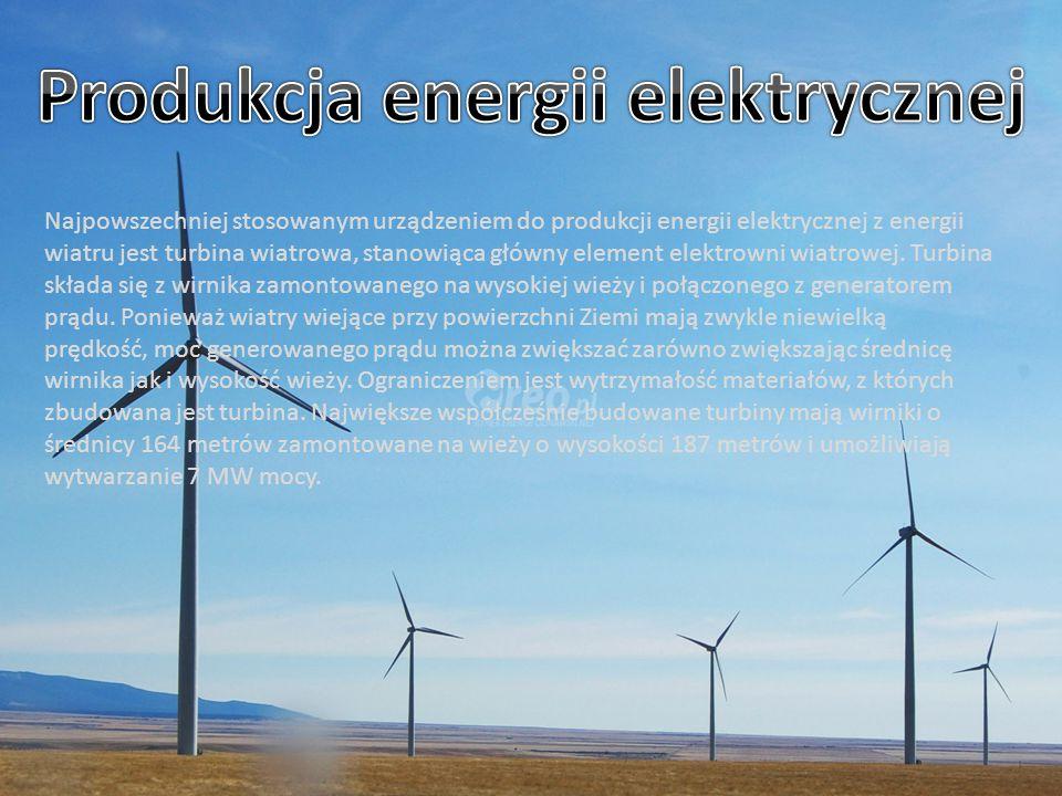 Najpowszechniej stosowanym urządzeniem do produkcji energii elektrycznej z energii wiatru jest turbina wiatrowa, stanowiąca główny element elektrowni
