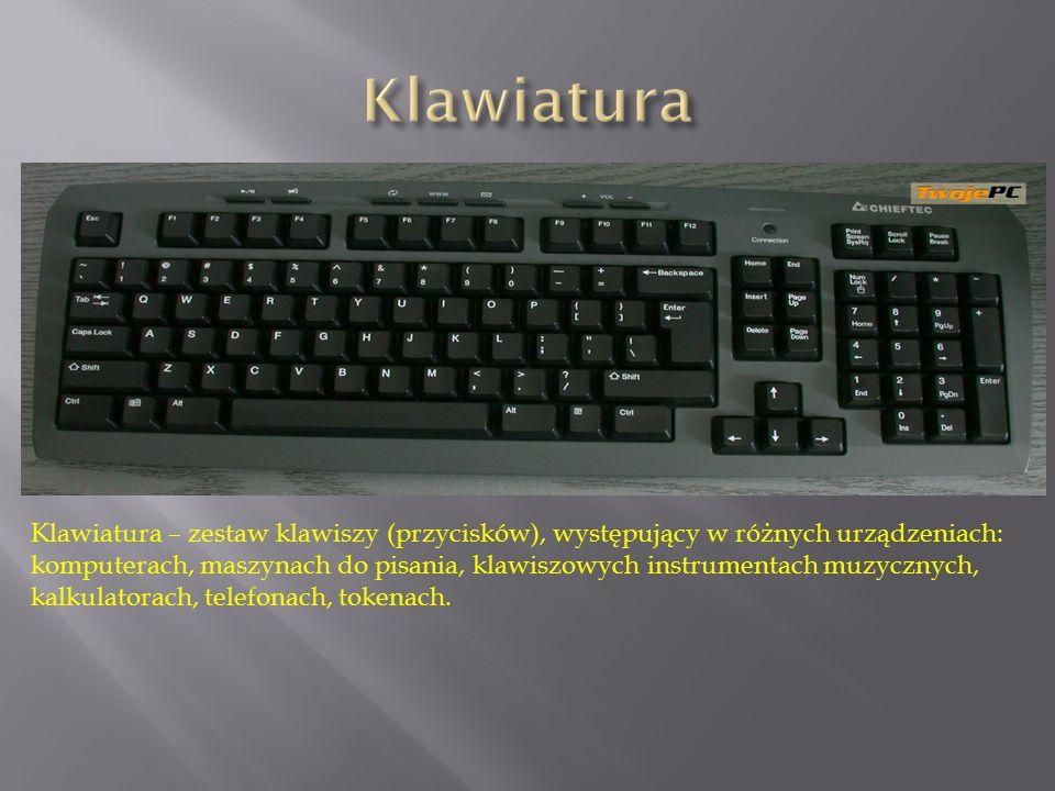 Klawiatura – zestaw klawiszy (przycisków), występujący w różnych urządzeniach: komputerach, maszynach do pisania, klawiszowych instrumentach muzycznyc