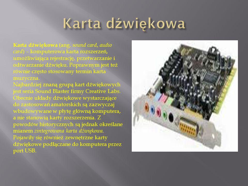 Karta dźwiękowa (ang. sound card, audio card ) – komputerowa karta rozszerzeń, umożliwiająca rejestrację, przetwarzanie i odtwarzanie dźwięku. Poprawn