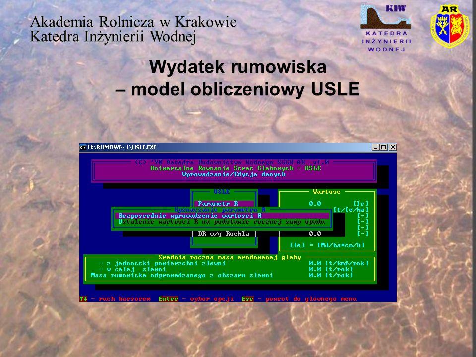 Wydatek rumowiska – model obliczeniowy USLE Akademia Rolnicza w Krakowie Katedra Inżynierii Wodnej