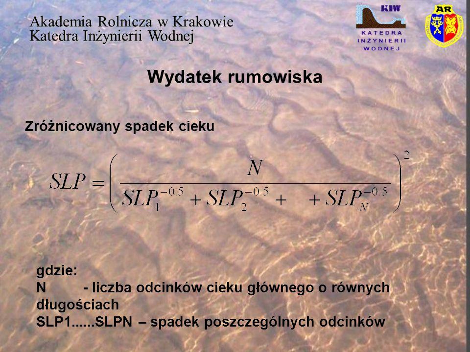 Wydatek rumowiska Akademia Rolnicza w Krakowie Katedra Inżynierii Wodnej Rumowisko unoszone transportowane w czasie wezbrań Y = a  (V  Q p )b  K  L  S  C  P gdzie: Y- masa rumowiska w czasie wzebrania (M g ) V- objętość fali wezbraniowej (m 3 ) Q p - kulminacja wezbrania (m 3  s -1 ) A, b- parametry równania wynoszące wg Williama 8.96 i 0.56 (przy dalej podanych jednostkach parametru K i bezwymiarowych współczynnikach L,S,C i P)