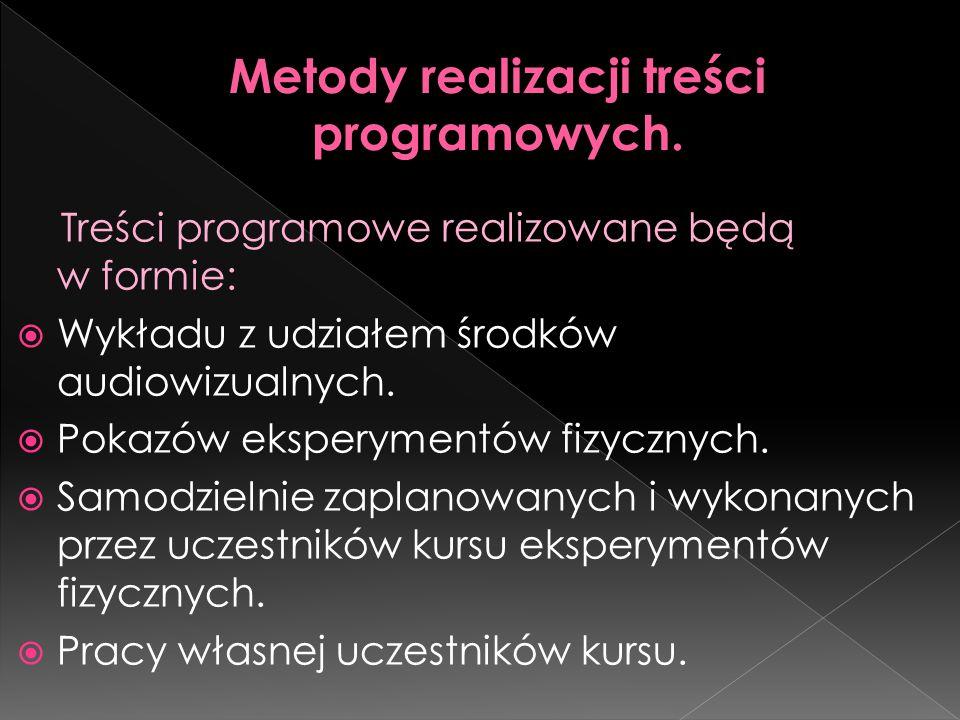 Treści programowe realizowane będą w formie:  Wykładu z udziałem środków audiowizualnych.