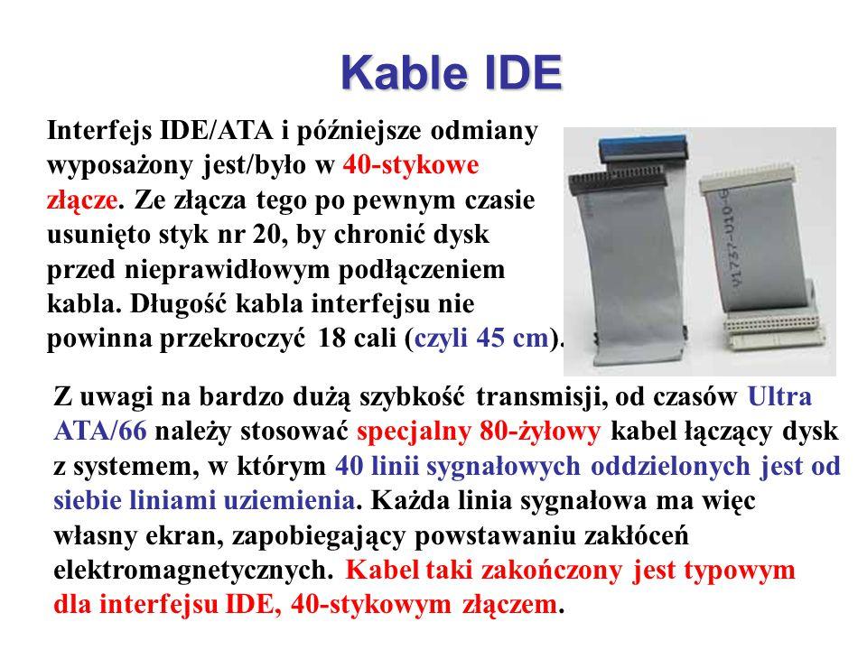 Kable IDE Interfejs IDE/ATA i późniejsze odmiany wyposażony jest/było w 40-stykowe złącze. Ze złącza tego po pewnym czasie usunięto styk nr 20, by chr
