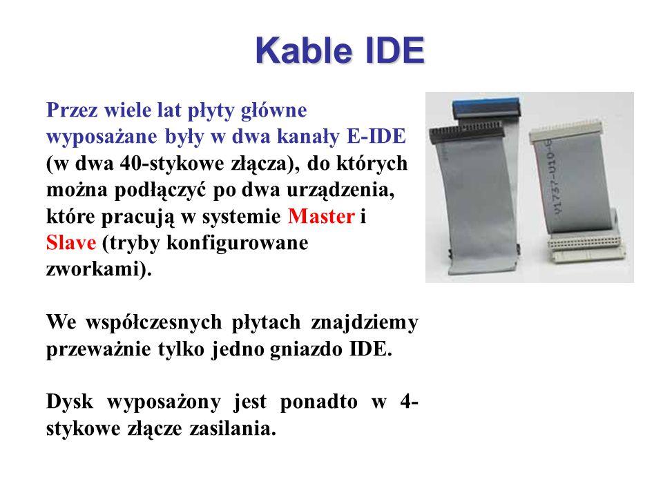 Kable IDE Przez wiele lat płyty główne wyposażane były w dwa kanały E-IDE (w dwa 40-stykowe złącza), do których można podłączyć po dwa urządzenia, któ