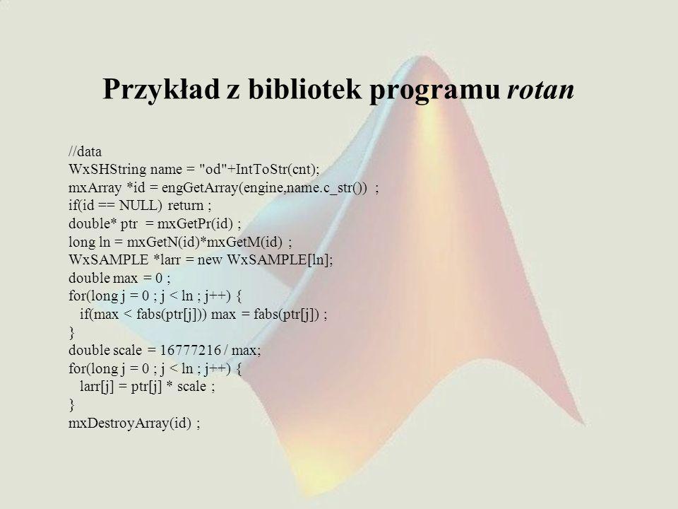 Przykład z bibliotek programu rotan //data WxSHString name =