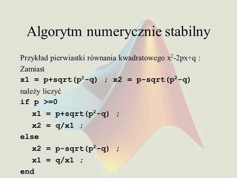 Sliced Variables A(i+f(k),j,:,3) A(i,20:30,end) A(i,:,s.field1) Prawidłowe i nieprawidłowe indeksowanie A(i+k,j,:,3) A(i,:,end) A(i,:,k)