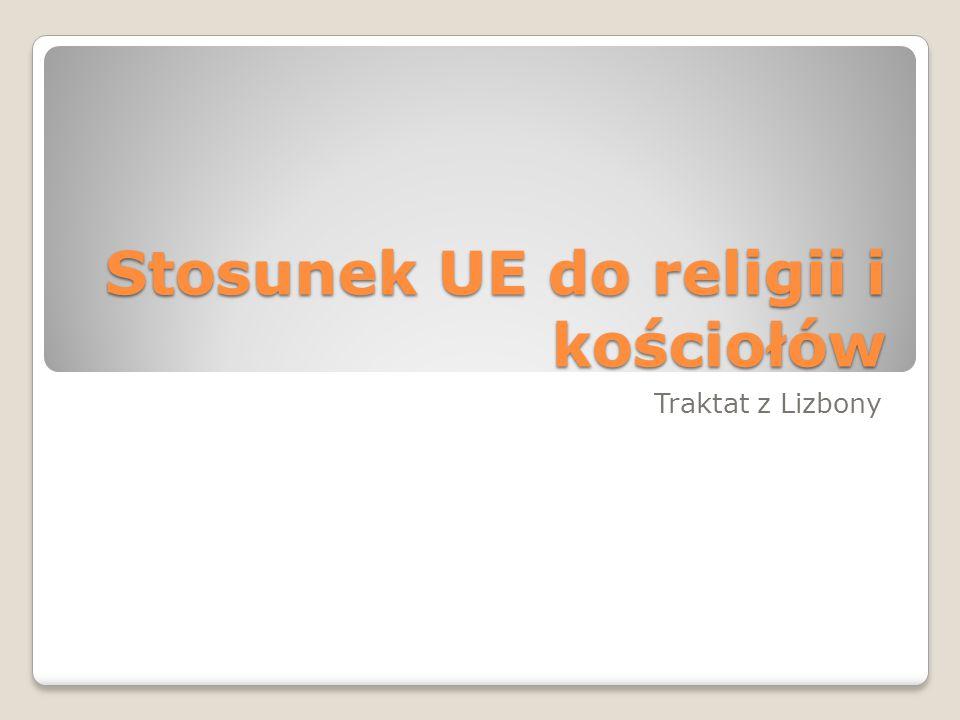 Stosunek UE do religii i kościołów Traktat z Lizbony