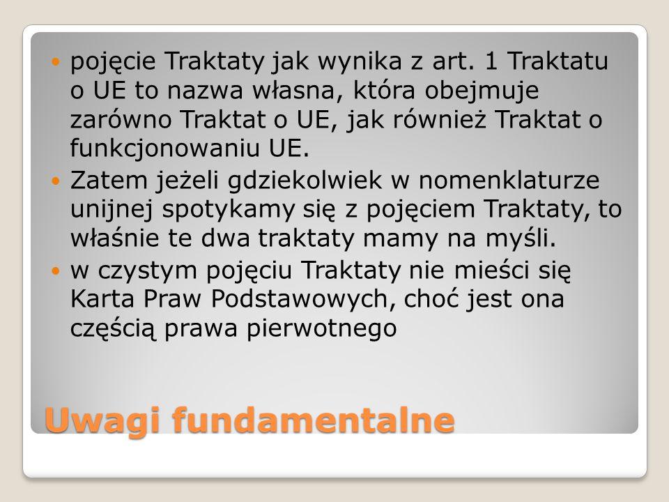 Uwagi fundamentalne pojęcie Traktaty jak wynika z art.