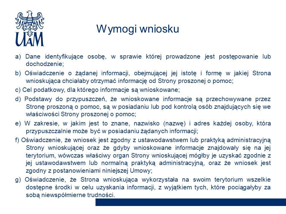 a) Dane identyfikujące osobę, w sprawie której prowadzone jest postępowanie lub dochodzenie; b) Oświadczenie o żądanej informacji, obejmującej jej ist