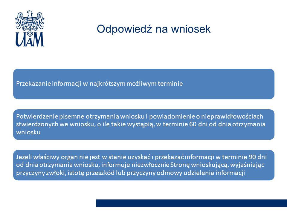 Przekazanie informacji w najkrótszym możliwym terminie Potwierdzenie pisemne otrzymania wniosku i powiadomienie o nieprawidłowościach stwierdzonych we