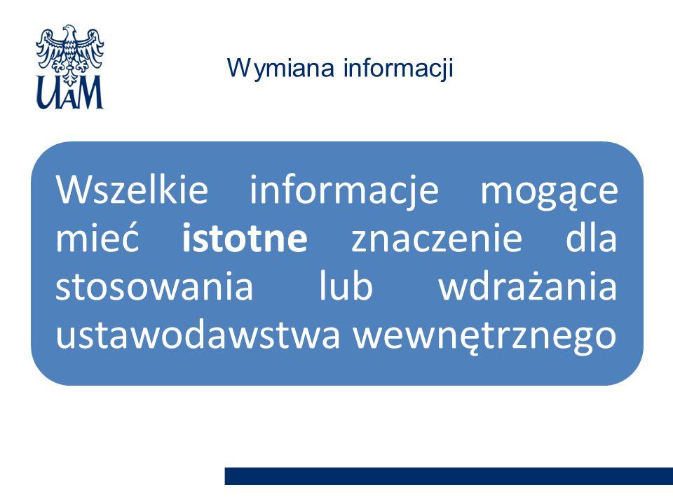 Wszelkie informacje mogące mieć istotne znaczenie dla stosowania lub wdrażania ustawodawstwa wewnętrznego Wymiana informacji