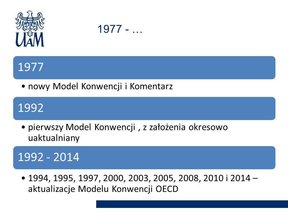 1977 nowy Model Konwencji i Komentarz 1992 pierwszy Model Konwencji, z założenia okresowo uaktualniany 1992 - 2014 1994, 1995, 1997, 2000, 2003, 2005, 2008, 2010 i 2014 – aktualizacje Modelu Konwencji OECD 1977 - …