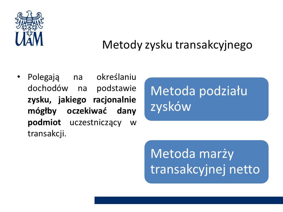 Metody zysku transakcyjnego Polegają na określaniu dochodów na podstawie zysku, jakiego racjonalnie mógłby oczekiwać dany podmiot uczestniczący w tran