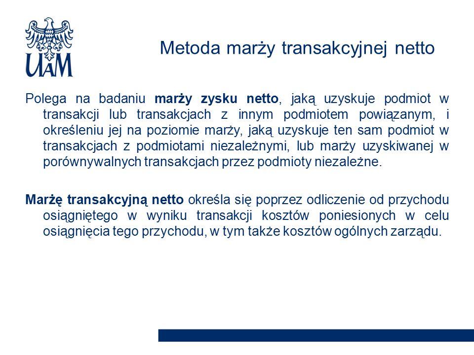 Polega na badaniu marży zysku netto, jaką uzyskuje podmiot w transakcji lub transakcjach z innym podmiotem powiązanym, i określeniu jej na poziomie marży, jaką uzyskuje ten sam podmiot w transakcjach z podmiotami niezależnymi, lub marży uzyskiwanej w porównywalnych transakcjach przez podmioty niezależne.