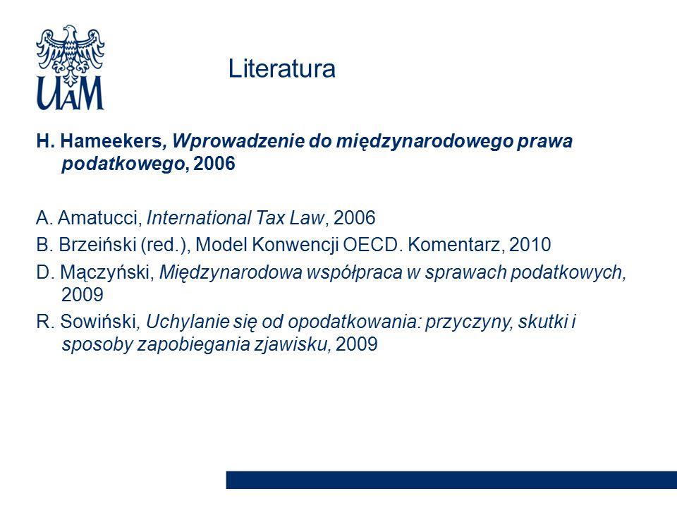 H. Hameekers, Wprowadzenie do międzynarodowego prawa podatkowego, 2006 A. Amatucci, International Tax Law, 2006 B. Brzeiński (red.), Model Konwencji O