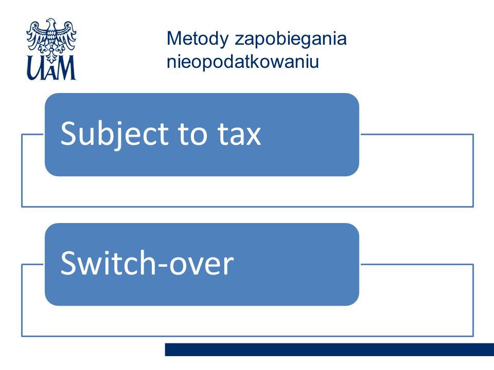 Subject to tax Switch-over Metody zapobiegania nieopodatkowaniu