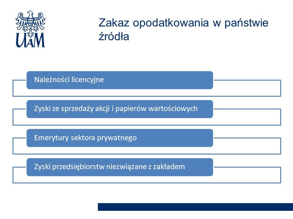Należności licencyjneZyski ze sprzedaży akcji i papierów wartościowychEmerytury sektora prywatnegoZyski przedsiębiorstw niezwiązane z zakładem Zakaz opodatkowania w państwie źródła
