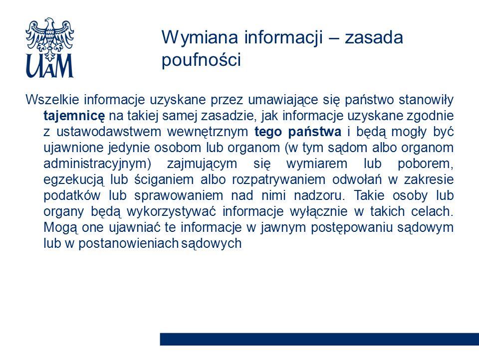 Wszelkie informacje uzyskane przez umawiające się państwo stanowiły tajemnicę na takiej samej zasadzie, jak informacje uzyskane zgodnie z ustawodawstw
