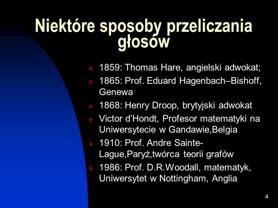 3 Ordynacja wyborcza w Polsce W Polsce od 1989 roku funkcjonuje ordynacja tzw.