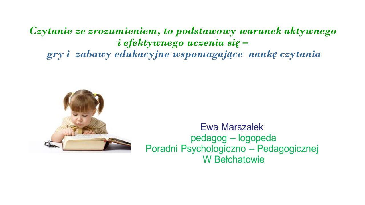 Czytanie ze zrozumieniem, to podstawowy warunek aktywnego i efektywnego uczenia si ę – gry i zabawy edukacyjne wspomagaj ą ce nauk ę czytania