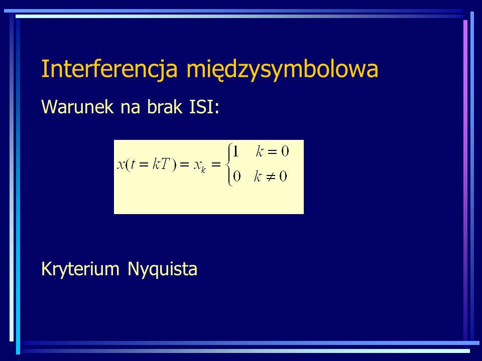 Jeżeli jesteśmy ograniczeni przez pasmo B (f<B), to max szybkość transmisji bez ISI to 1/T=2B Warunek Nyquista spełnia:  sin(t)/t, widmo prostokątne od -T/2 do T/2 Filtr odbiorczy to korektor aby x(t) na wejściu układu decyzyjnego spełniały kryterium Nequista