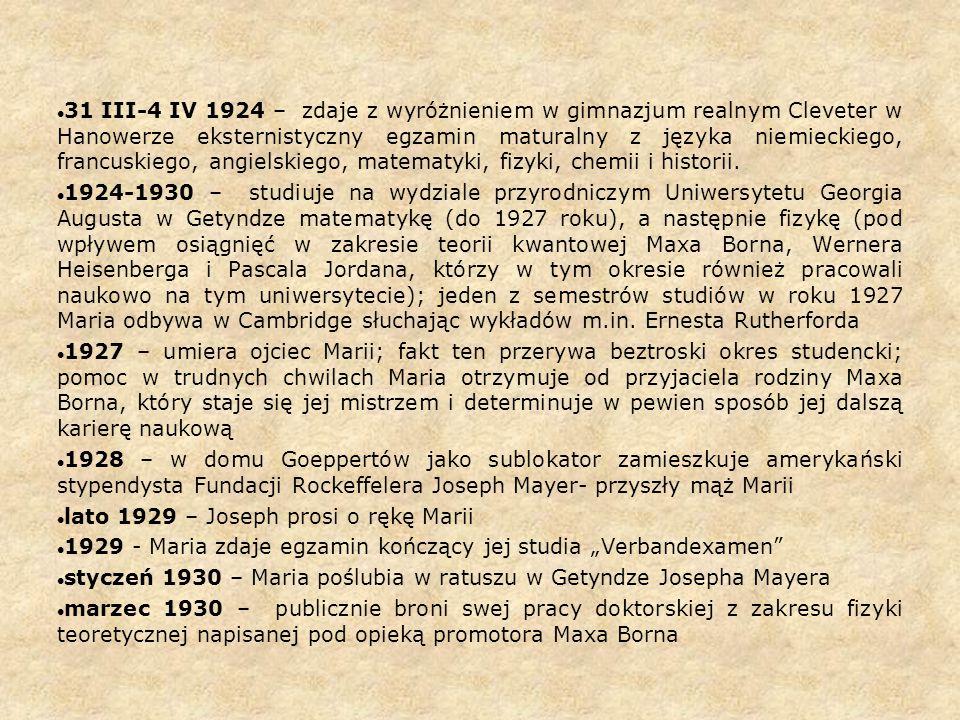31 III-4 IV 1924 – zdaje z wyróżnieniem w gimnazjum realnym Cleveter w Hanowerze eksternistyczny egzamin maturalny z języka niemieckiego, francuskiego