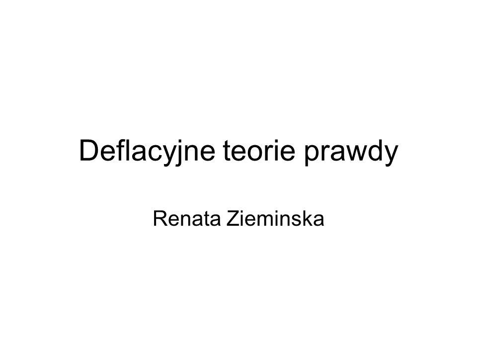 Deflacyjne teorie prawdy Renata Zieminska