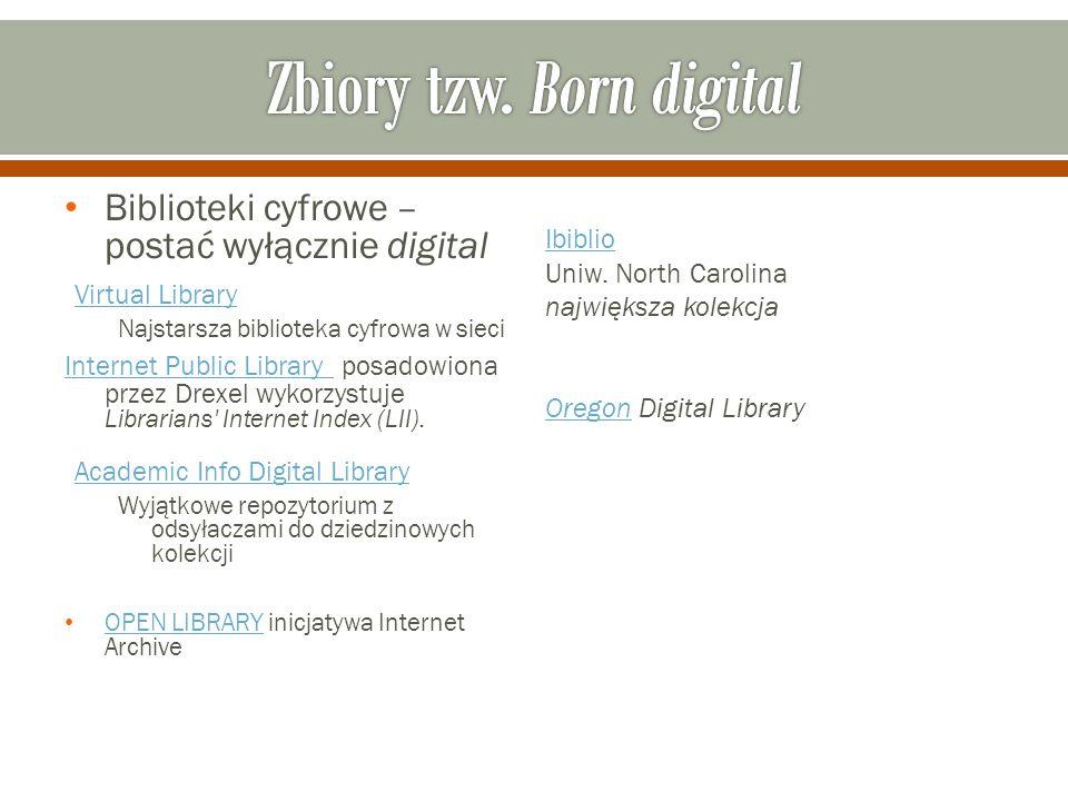 Biblioteki cyfrowe – postać wyłącznie digital Virtual Library Najstarsza biblioteka cyfrowa w sieci Internet Public Library Internet Public Library posadowiona przez Drexel wykorzystuje Librarians Internet Index (LII).
