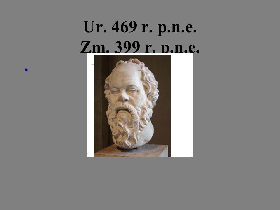 Ur. 469 r. p.n.e. Zm. 399 r. p.n.e.