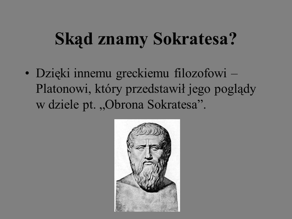 """Skąd znamy Sokratesa? Dzięki innemu greckiemu filozofowi – Platonowi, który przedstawił jego poglądy w dziele pt. """"Obrona Sokratesa""""."""