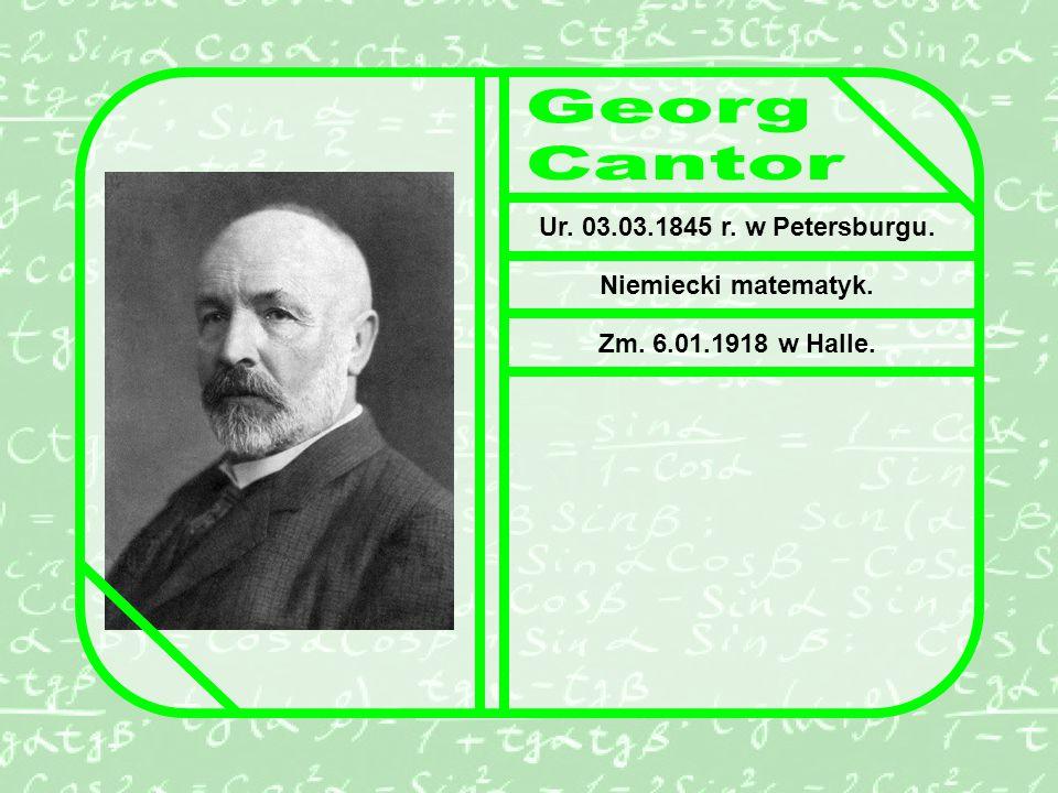 Ur. 03.03.1845 r. w Petersburgu. Niemiecki matematyk. Zm. 6.01.1918 w Halle.