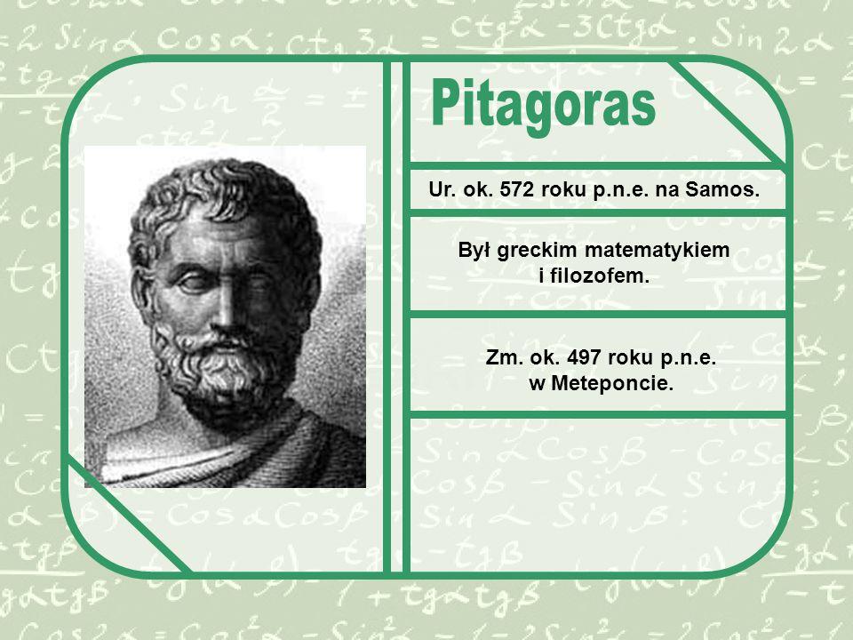 Ur.ok. 572 roku p.n.e. na Samos. Był greckim matematykiem i filozofem.