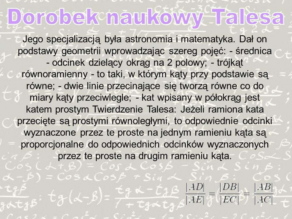 Jego specjalizacją była astronomia i matematyka.