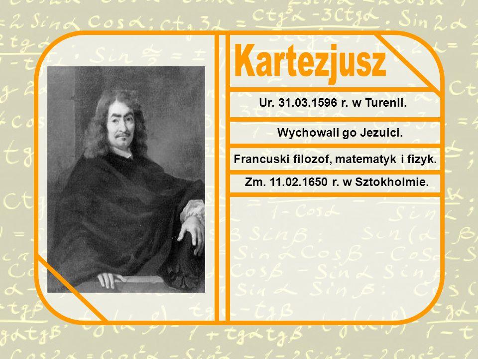 Ur.31.03.1596 r. w Turenii. Wychowali go Jezuici.
