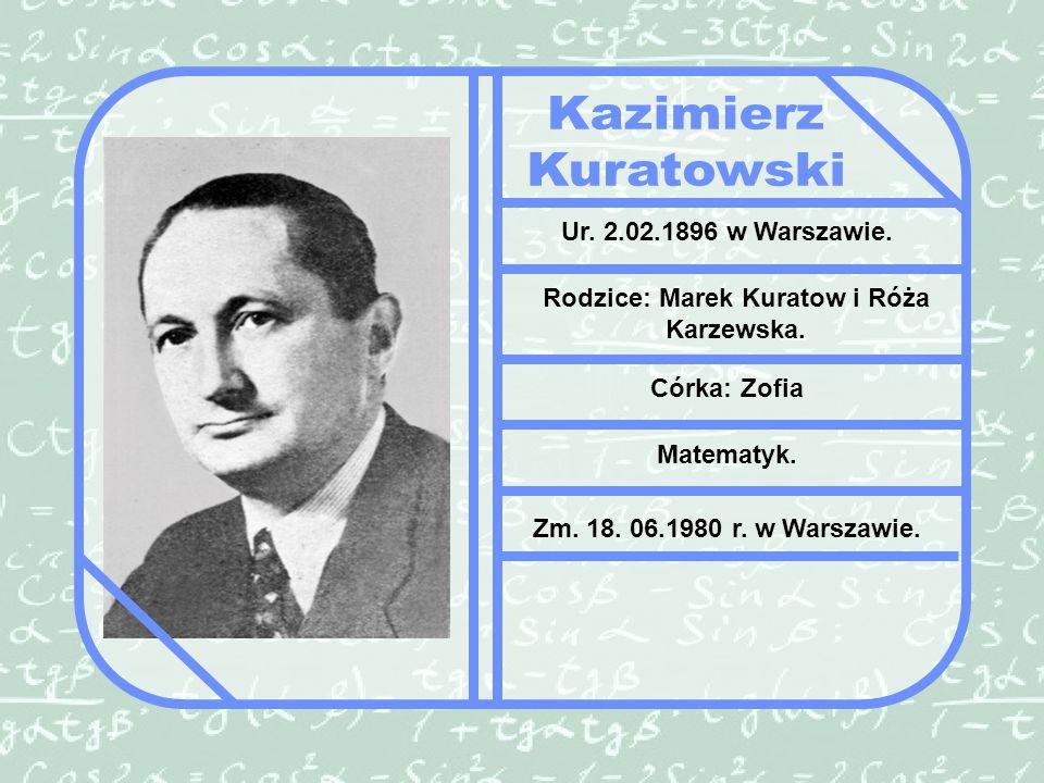 Ur.2.02.1896 w Warszawie. Rodzice: Marek Kuratow i Róża Karzewska.