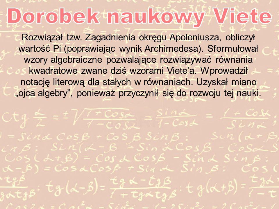 Rozwiązał tzw.Zagadnienia okręgu Apoloniusza, obliczył wartość Pi (poprawiając wynik Archimedesa).