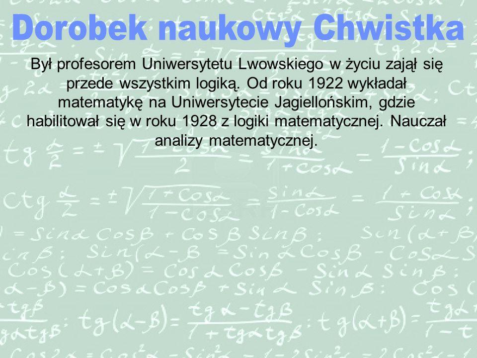 Był profesorem Uniwersytetu Lwowskiego w życiu zajął się przede wszystkim logiką.