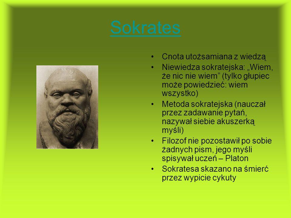 """Sokrates Cnota utożsamiana z wiedzą Niewiedza sokratejska: """"Wiem, że nic nie wiem"""" (tylko głupiec może powiedzieć: wiem wszystko) Metoda sokratejska ("""