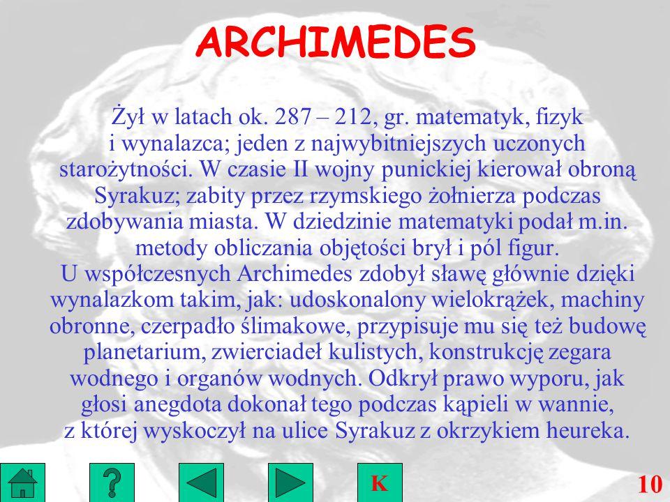 ARCHIMEDES Żył w latach ok.287 – 212, gr.