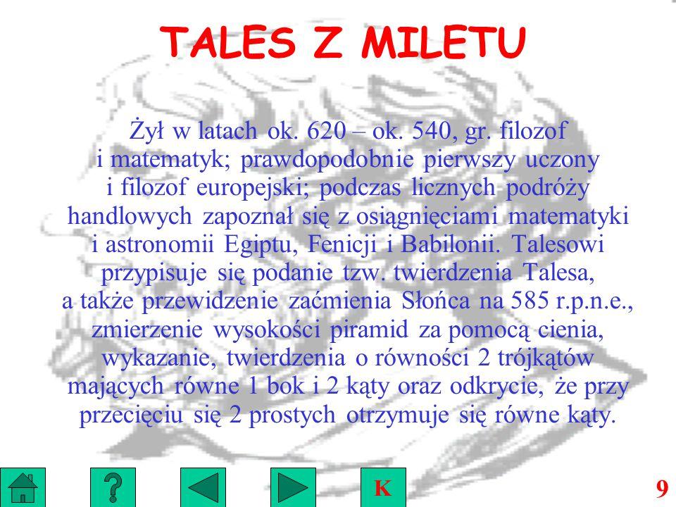 TALES Z MILETU Żył w latach ok.620 – ok. 540, gr.