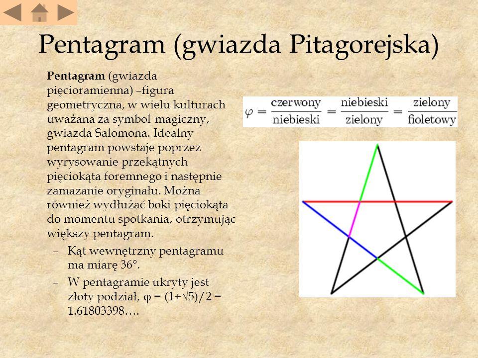 Pentagram (gwiazda Pitagorejska) Pentagram (gwiazda pięcioramienna) –figura geometryczna, w wielu kulturach uważana za symbol magiczny, gwiazda Salomona.