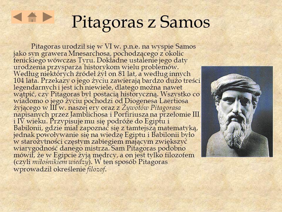 Pitagoras z Samos Pitagoras urodził się w VI w.p.n.e.