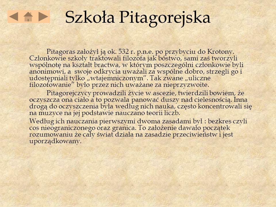 Szkoła Pitagorejska Pitagoras założył ją ok.532 r.