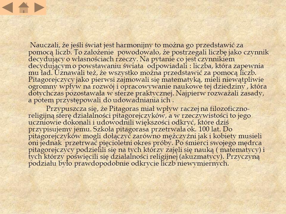 Twierdzenie Pitagorasa znane było Babilończykom i Egipcjanom na długo przed jego udowodnieniem przez pitagorejczyków.
